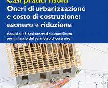 Casi pratici risolti - Oneri di urbanizzazione e costo di costruzione: esonero e riduzione
