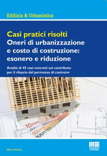 Casi pratici risolti: Oneri di urbanizzazione e costo di costruzione: esonero e riduzione